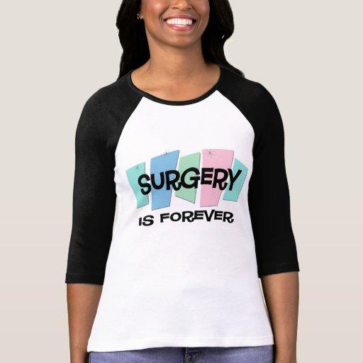 La cirugía es Forever Tshirt