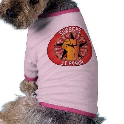 La cirugía es poder camiseta con mangas para perro