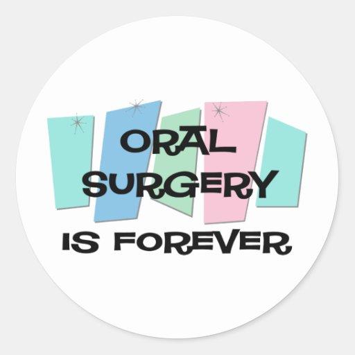 La cirugía oral es Forever Pegatina Redonda