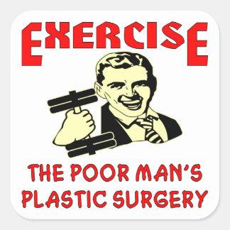 La cirugía plástica del pobre hombre del ejercicio calcomanías cuadradas personalizadas