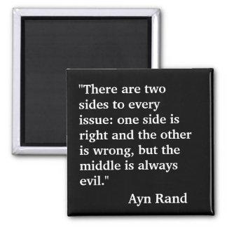 """La cita de Ayn Rand """"allí es dos lados a cada… """" Imán Cuadrado"""