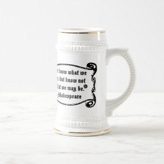La cita de Shakespeare, sabe cuáles somos Jarra De Cerveza