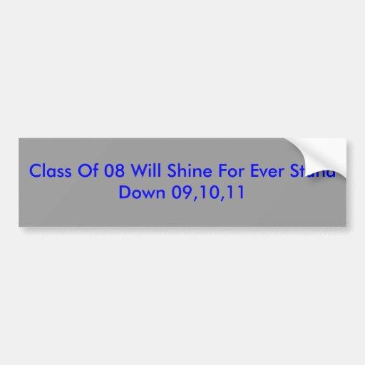 La clase de 08 brillará para nunca se retira 09,1… pegatina de parachoque