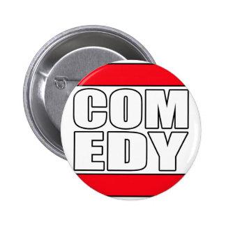la comedia cómica divertida se levanta al cómico pin redondo de 2 pulgadas