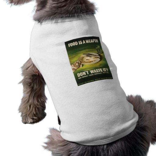 La comida es un arma - WW2 Camisa De Perro
