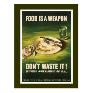 La comida es un arma - WW2 Postales