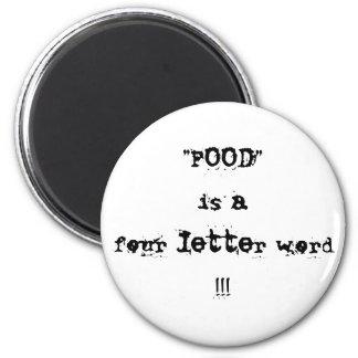 """¡La """"COMIDA"""" es una palabra de cuatro letras!!! Imán"""