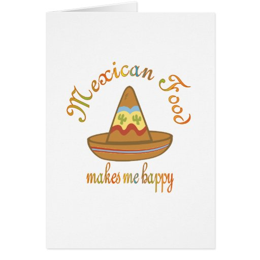 La comida mexicana me hace feliz tarjeton