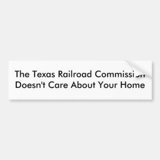 La Comisión del ferrocarril de Tejas no cuida… Pegatina Para Auto