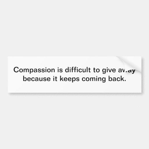 La compasión da lejos - a la pegatina para el para pegatina de parachoque