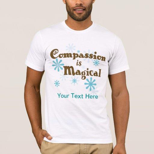 La compasión es camiseta mágica