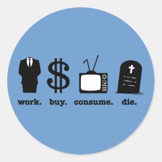 la compra del trabajo consume muere pegatina redonda