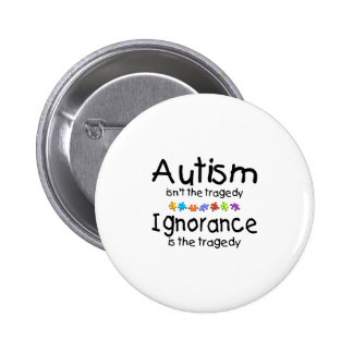 La conciencia del autismo no es la tragedia pin redondo de 2 pulgadas