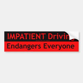 La conducción impaciente pone en peligro cada uno pegatina para auto