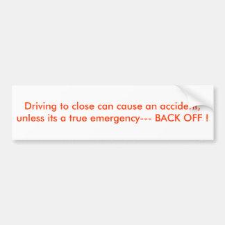 La conducción para cerrarse puede causar un accide pegatina para auto