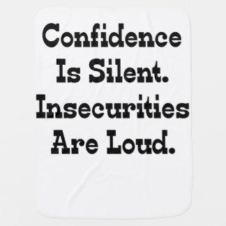 La confianza es silenciosa. Las inseguridades son  Mantita Para Bebé