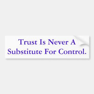 La confianza nunca es un substituto para el contro pegatina para auto