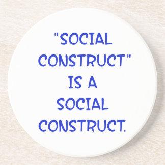 """La """"construcción social"""" es una construcción socia posavasos diseño"""