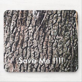 ¡La corteza de árbol, me ahorra!!!! Alfombrillas De Raton