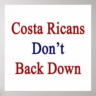 La costa Ricans no retrocede Posters