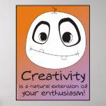 ¡La creatividad es entusiasmo en la acción! Poster