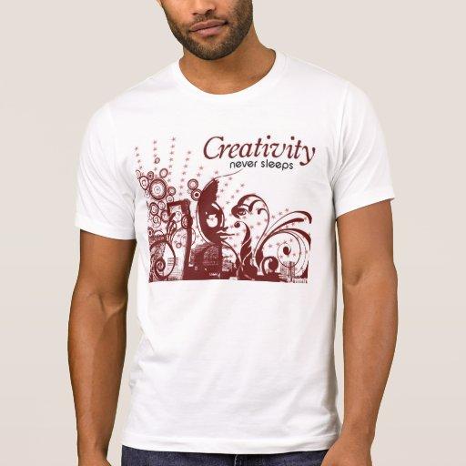 La creatividad nunca duerme camiseta