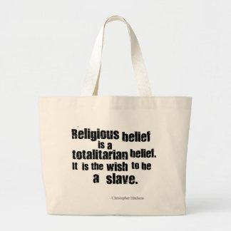 La creencia religiosa es una creencia totalitaria bolsa tela grande