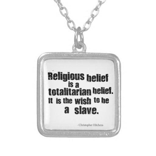 La creencia religiosa es una creencia totalitaria colgante