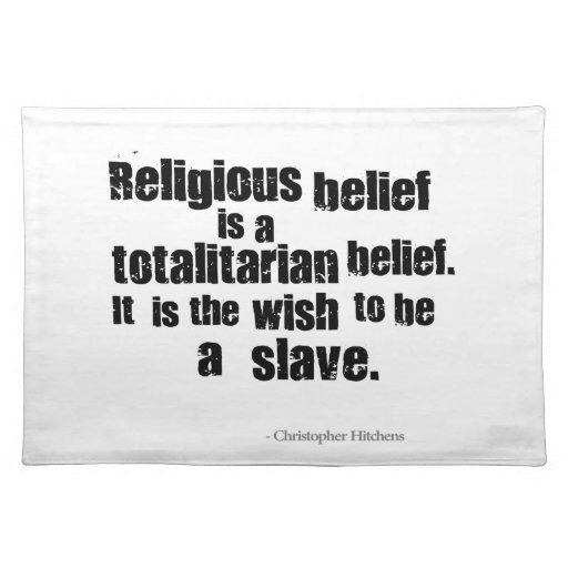 La creencia religiosa es una creencia totalitaria manteles