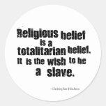 La creencia religiosa es una creencia totalitaria pegatina redonda