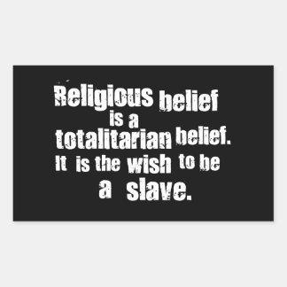 La creencia religiosa es una creencia totalitaria pegatina rectangular