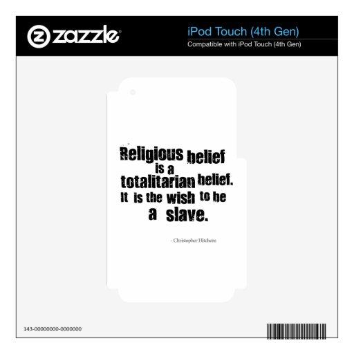 La creencia religiosa es una creencia totalitaria iPod touch 4G calcomanías