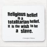 La creencia religiosa es una creencia totalitaria alfombrilla de raton