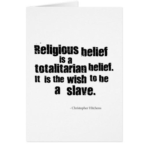 La creencia religiosa es una creencia totalitaria tarjeta de felicitación