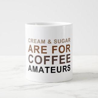 La crema y el azúcar están para los aficionados taza grande