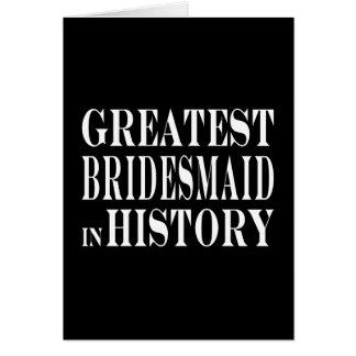 La dama de honor más grande de las mejores damas tarjeta de felicitación