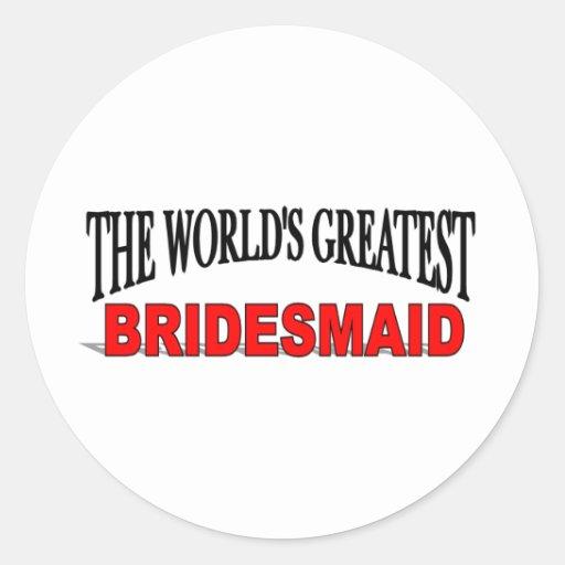 La dama de honor más grande del mundo pegatina redonda