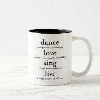 La danza, amor, canta y vive taza dos tonos