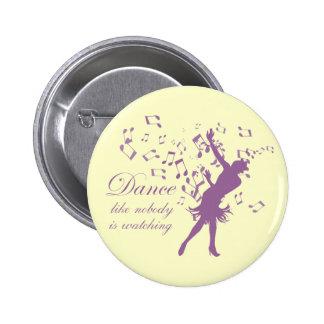 La danza como nadie está mirando el botón del pin redondo de 2 pulgadas