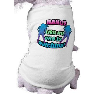 La danza como nadie está mirando camiseta de perrito