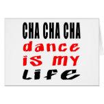 La danza del cha del cha de Cha es mi vida Felicitaciones