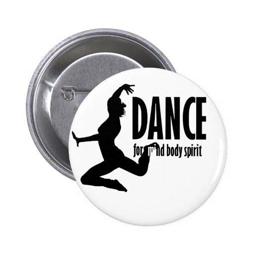 La danza está para el cuerpo y alma de la MENTE Pin Redondo 5 Cm