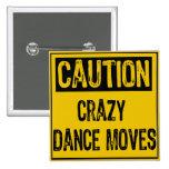 La danza loca de la muestra de la precaución mueve pin