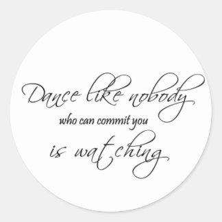 La danza no tiene gusto de nadie… pegatina redonda