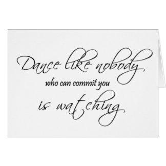 La danza no tiene gusto de nadie… tarjeta de felicitación