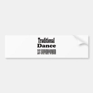 La danza tradicional es mi superpotencia etiqueta de parachoque