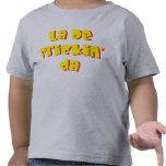 La De Frickin' Da Toddler T-Shirt