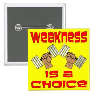La debilidad es una opción con pesa de gimnasia pin