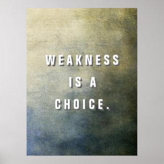 La debilidad es una opción póster