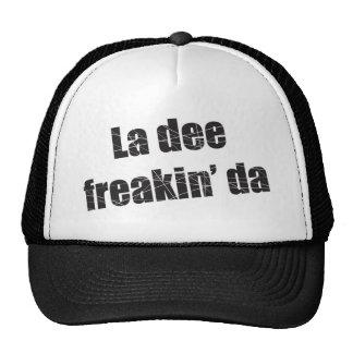 La dee freakin da trucker hat